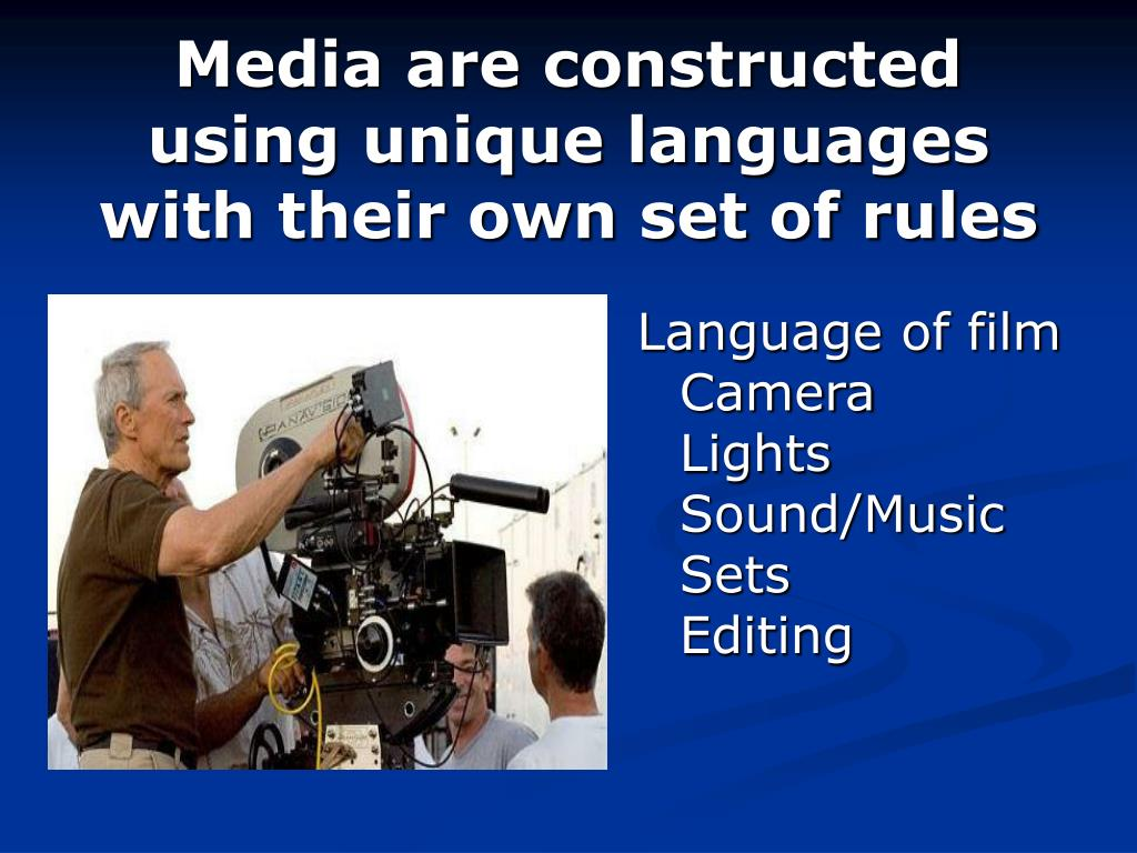 Media are constructed using unique languages with their own set of rules