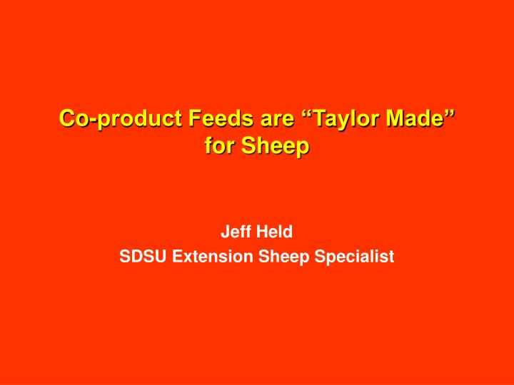 Co product feeds are taylor made for sheep