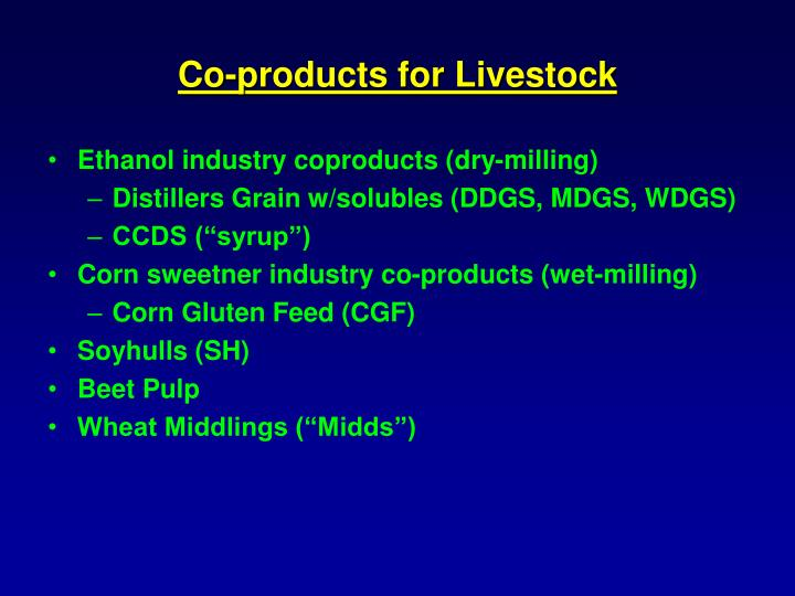 Co products for livestock