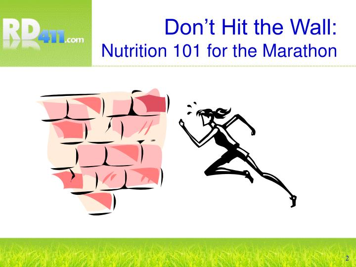 Don t hit the wall nutrition 101 for the marathon l.jpg