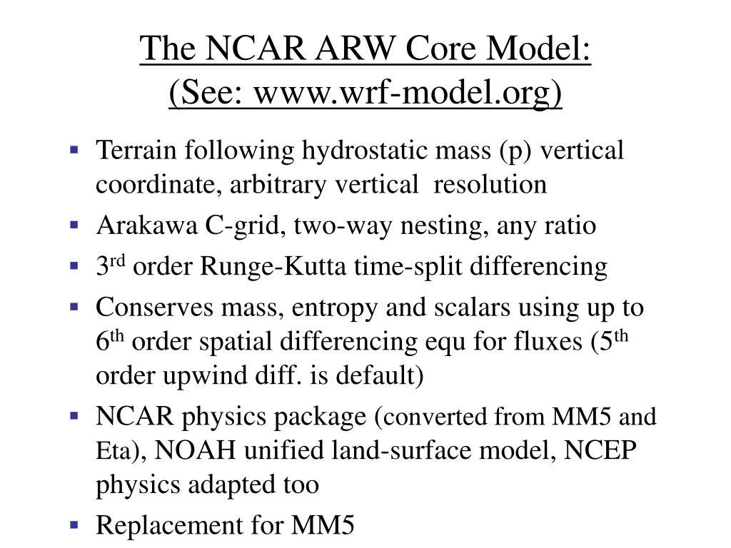 The NCAR ARW Core Model: