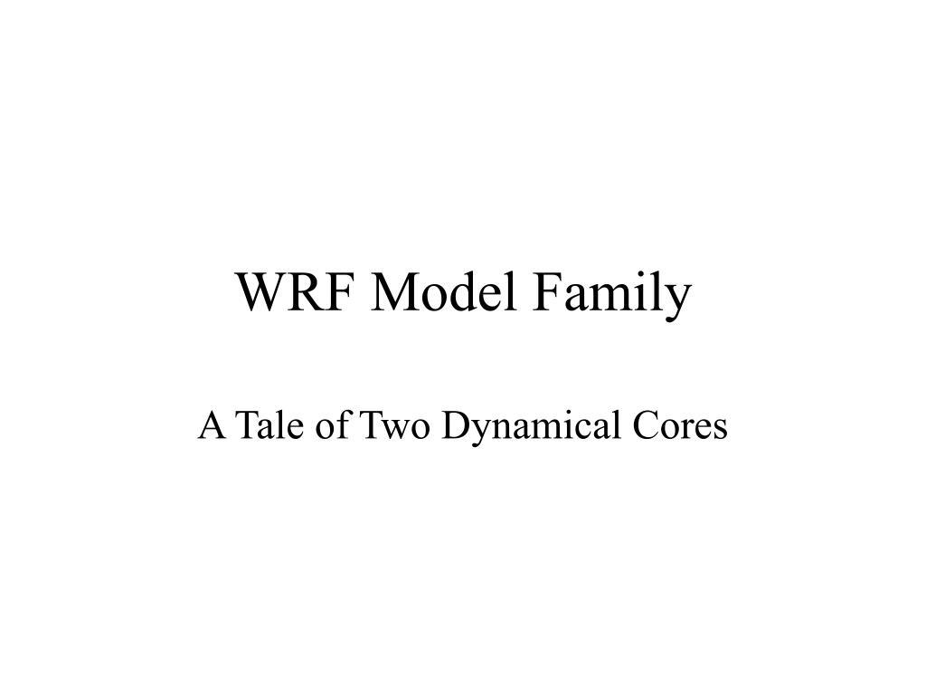 WRF Model Family