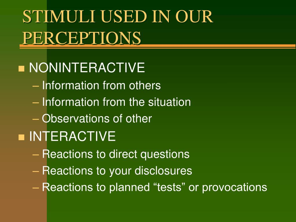 STIMULI USED IN OUR PERCEPTIONS