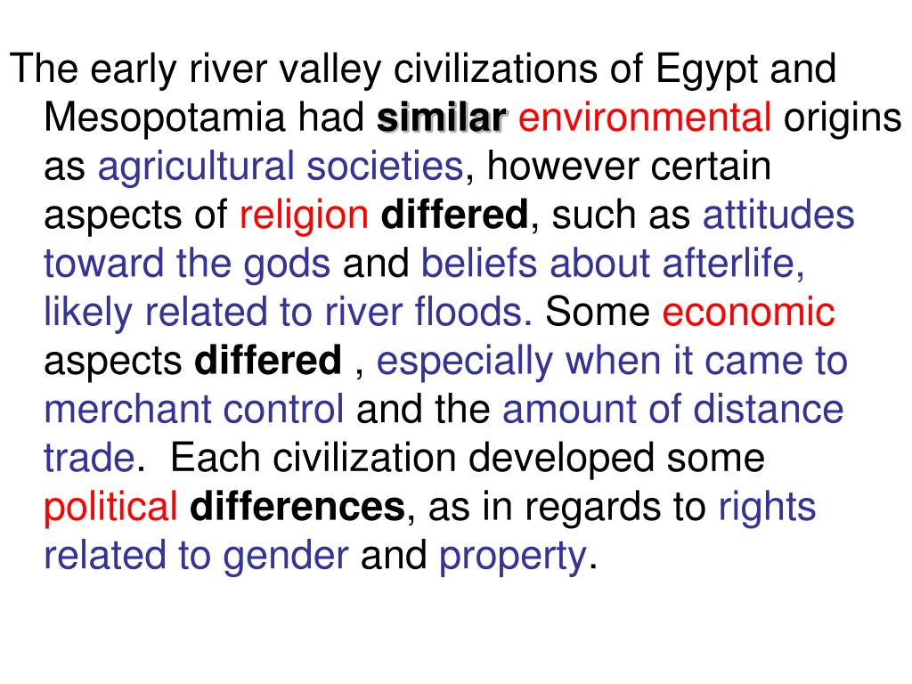 The early river valley civilizations of Egypt and Mesopotamia had