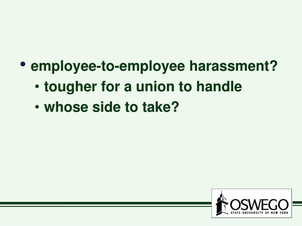 employee-to-employee harassment?