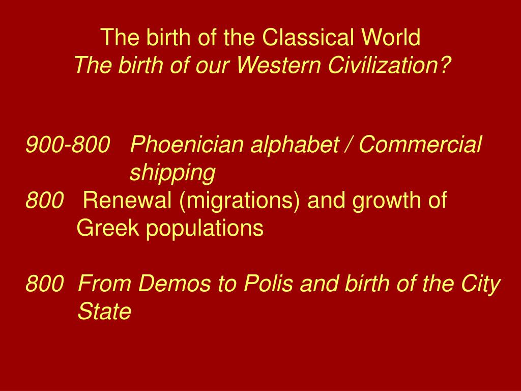 The birth of the Classical World