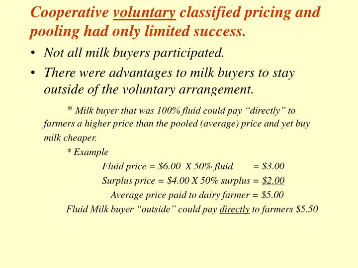 Cooperative voluntary classified pricing and pooling had only limited success