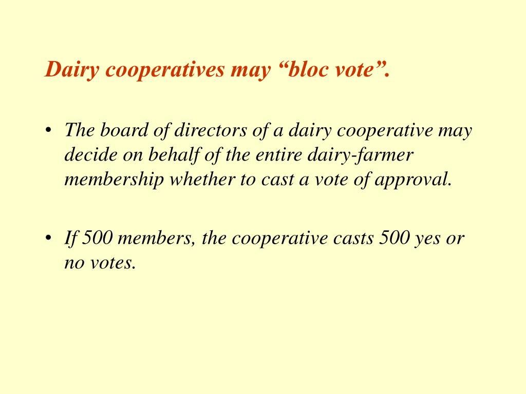 "Dairy cooperatives may ""bloc vote""."