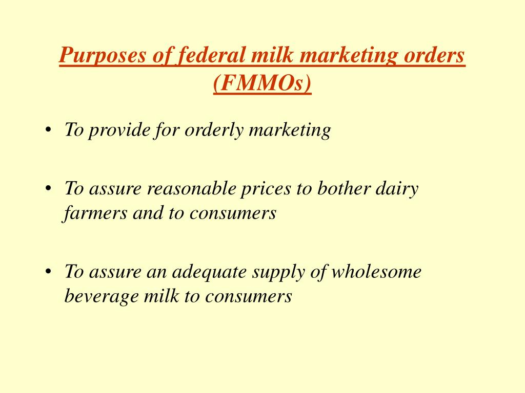 Purposes of federal milk marketing orders (FMMOs)