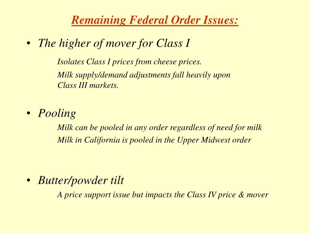 Remaining Federal Order Issues: