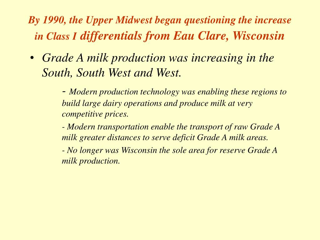 By 1990, the Upper Midwest began questioning the increase in Class I