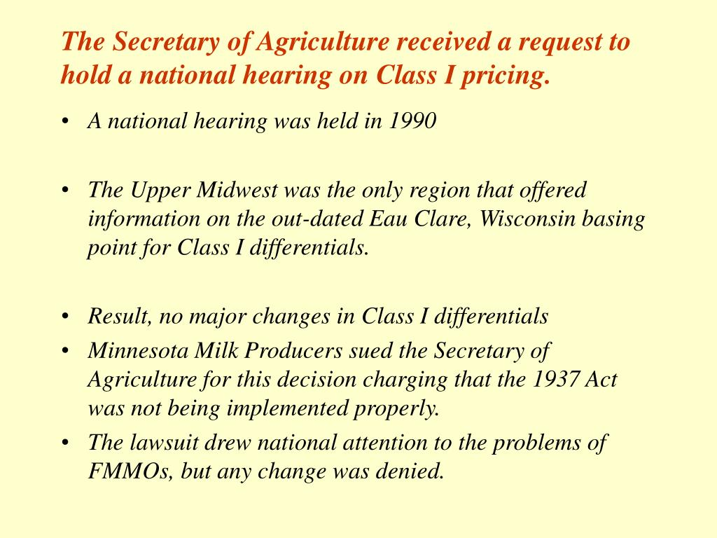 The Secretary of Agriculture received a request to hold a national hearing on Class I pricing.