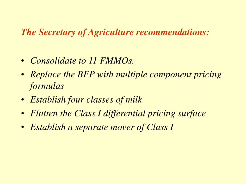 The Secretary of Agriculture recommendations: