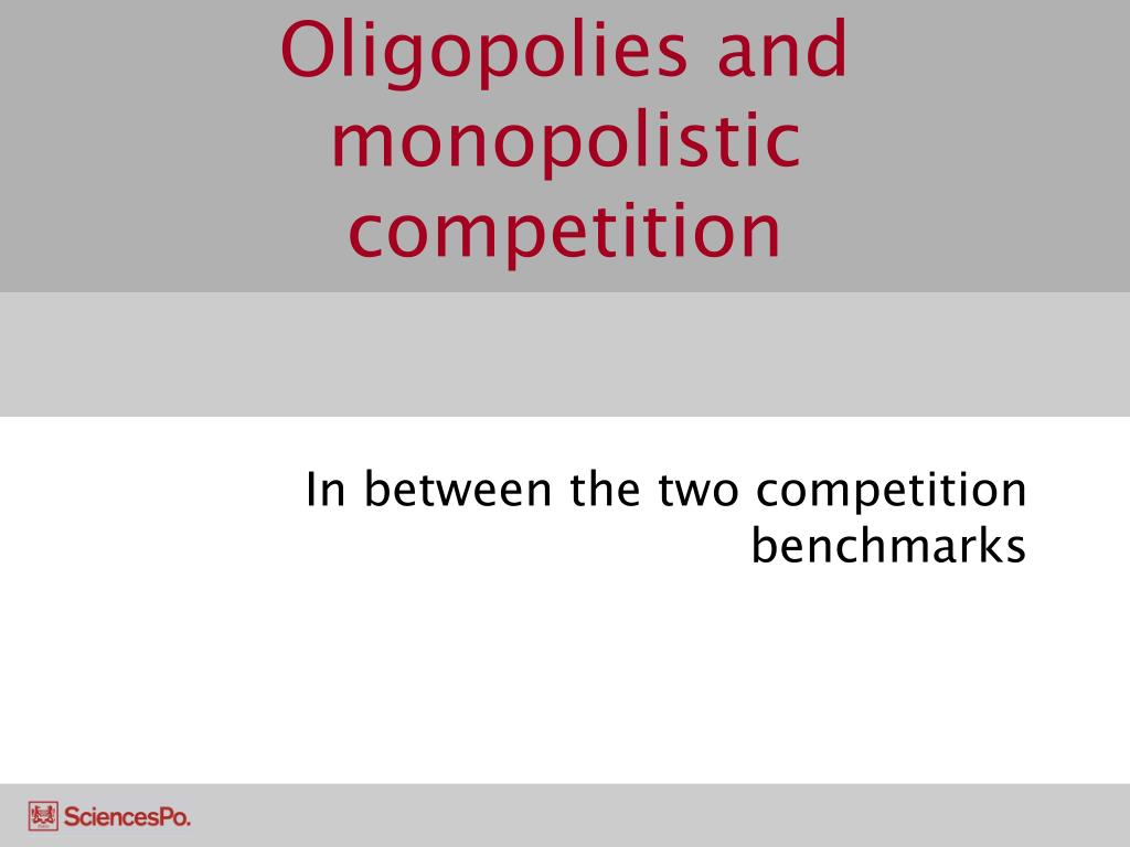 Oligopolies and monopolistic competition