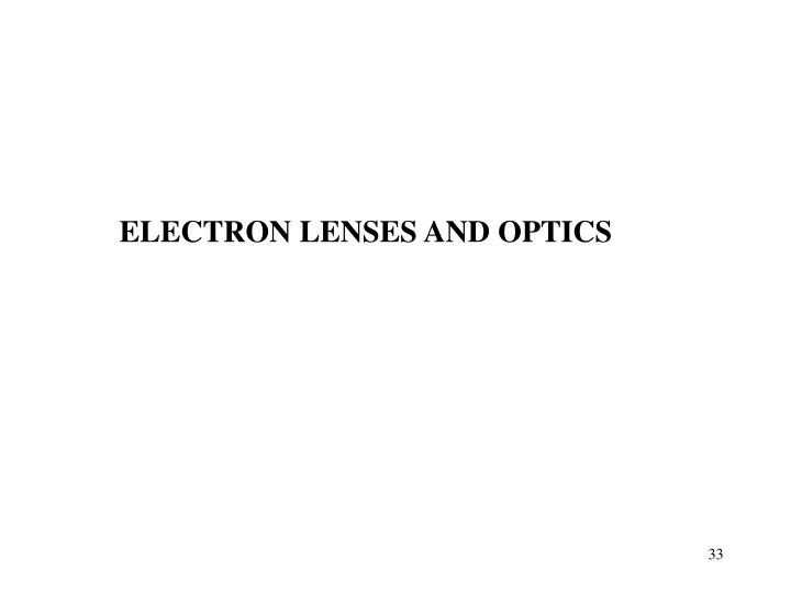 ELECTRON LENSES AND OPTICS