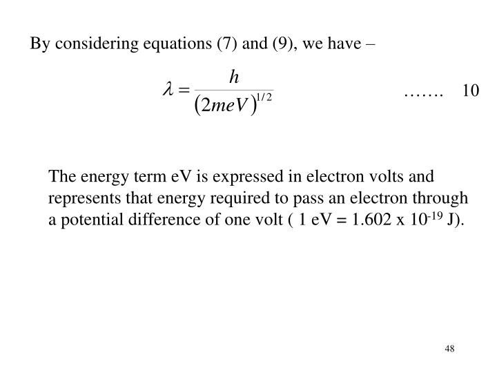 By considering equations (7) and (9), we have –
