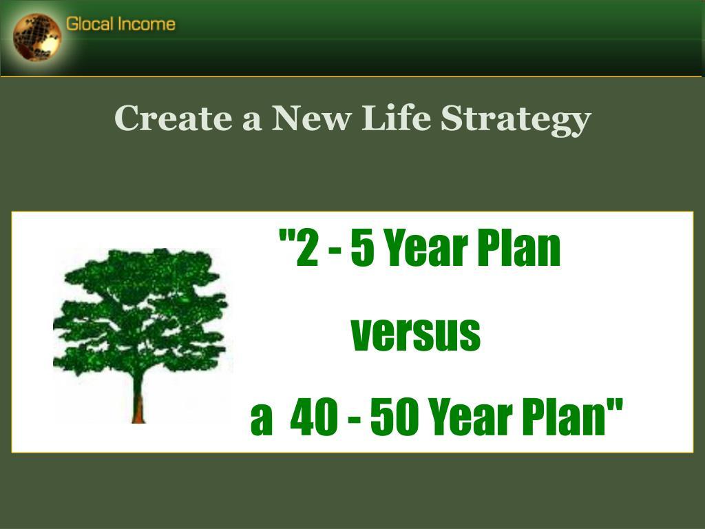 """""""2 - 5 Year Plan"""