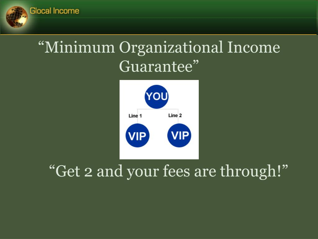 """Minimum Organizational Income Guarantee"""