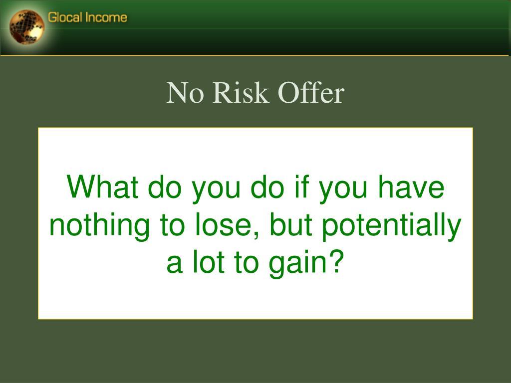 No Risk Offer