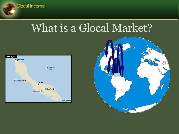 What is a glocal market