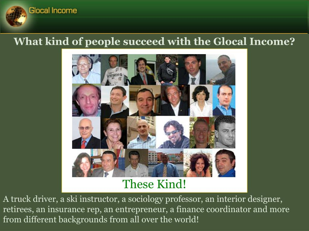 What kind of people succeed with the Glocal Income?