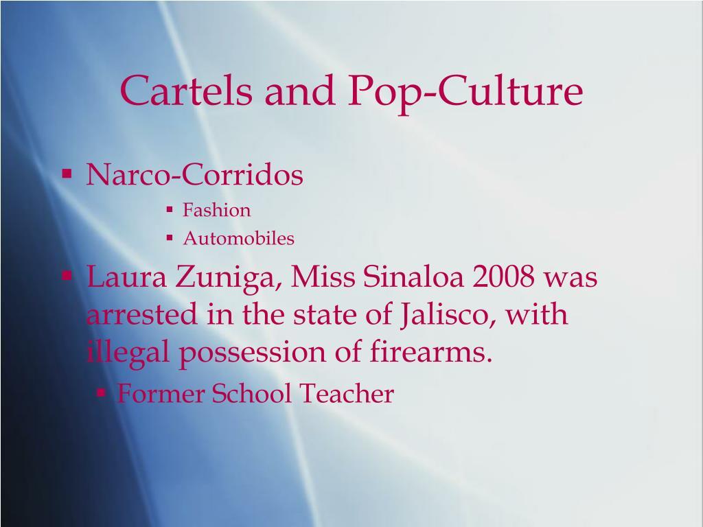 Cartels and Pop-Culture