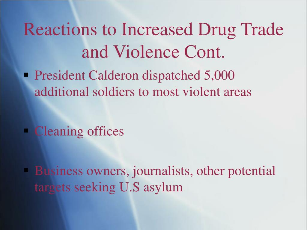 Reactions to Increased Drug Trade and Violence Cont.