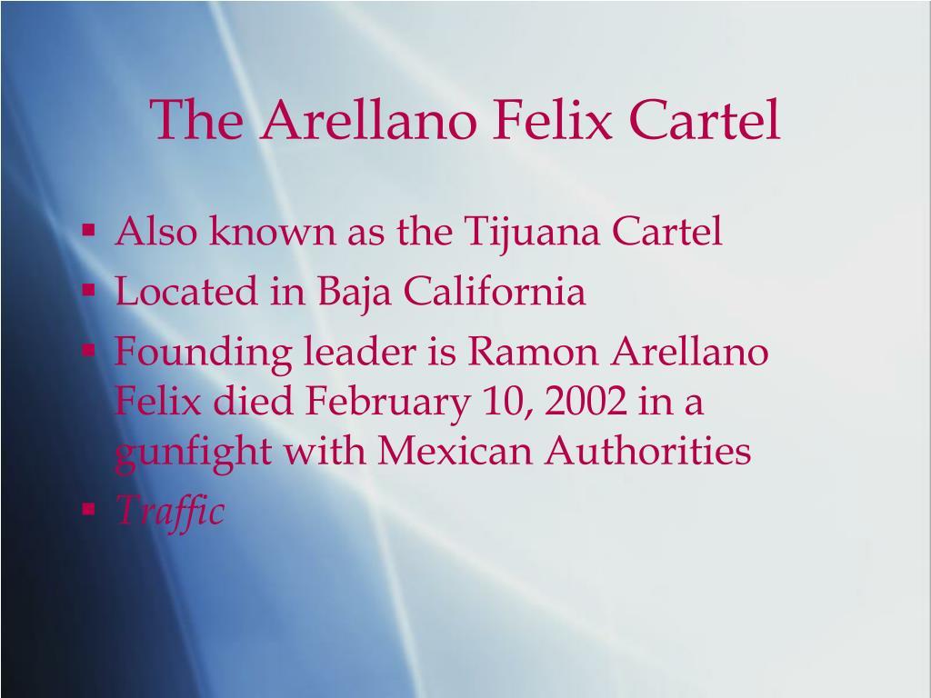 The Arellano Felix Cartel