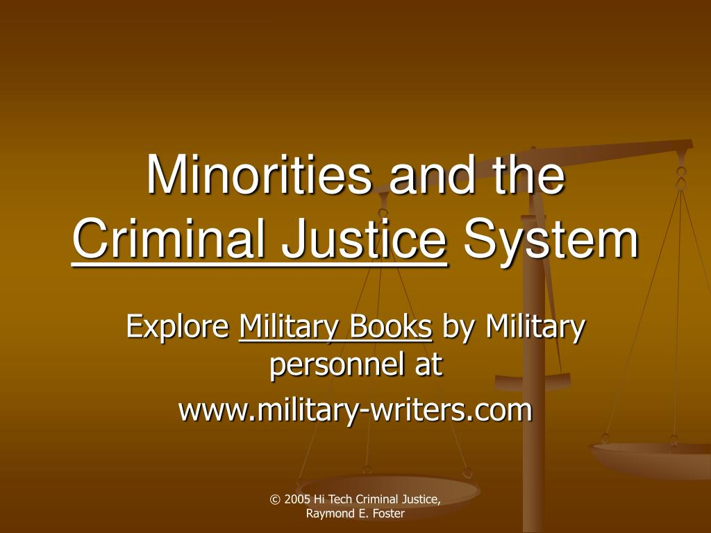 minorities in criminal justice Minorities are not only poorly represented within the administration of criminal justice they are also rendered invisible by the failure of state governments to collect comprehensive and disaggregated data to monitor the progress of minorities at all stages of the criminal justice process.