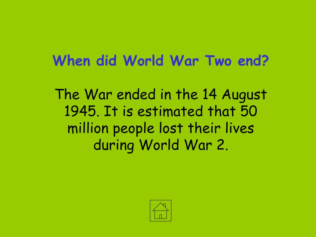 When did World War Two end?