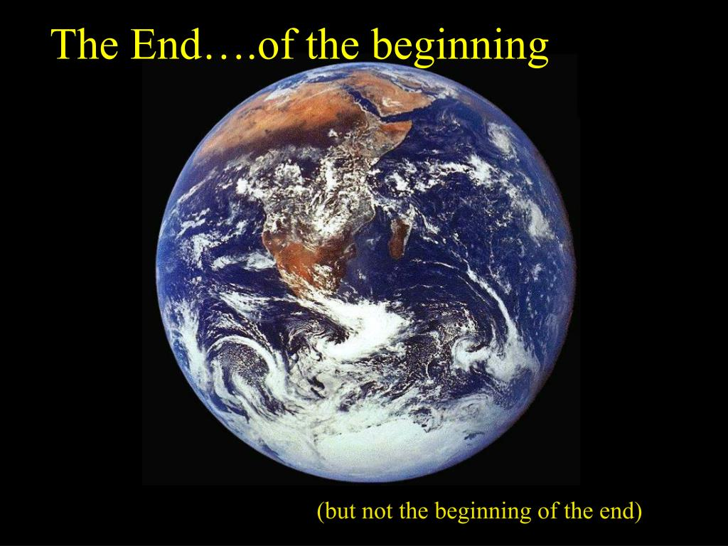 The End….of the beginning