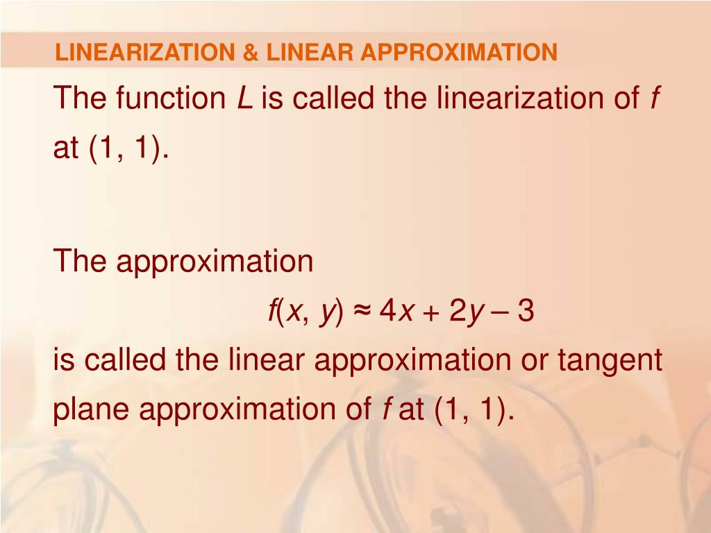 LINEARIZATION & LINEAR APPROXIMATION