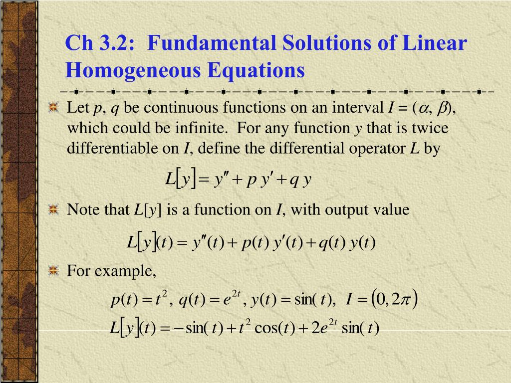 Ch 3.2:  Fundamental Solutions of Linear Homogeneous Equations