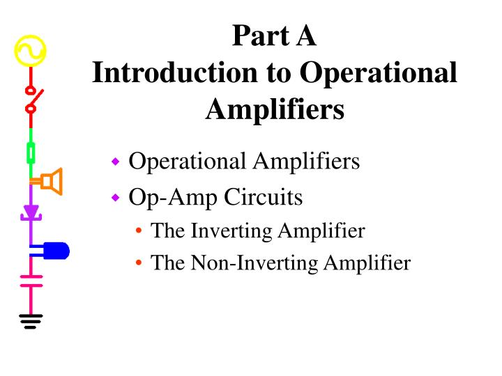 Part a introduction to operational amplifiers