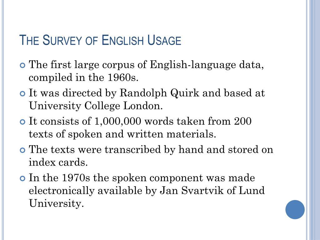 The Survey of English Usage