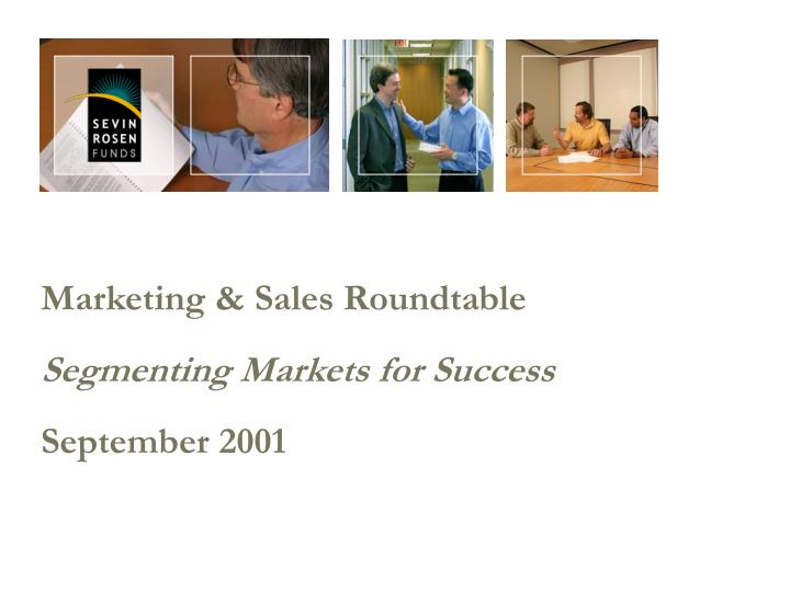 Marketing sales roundtable segmenting markets for success september 2001