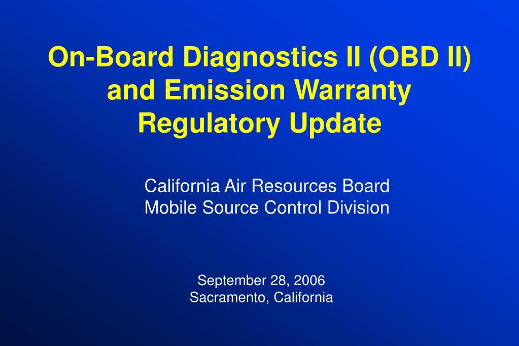 On-Board Diagnostics II (OBD II) and Emission Warranty Regulatory Update