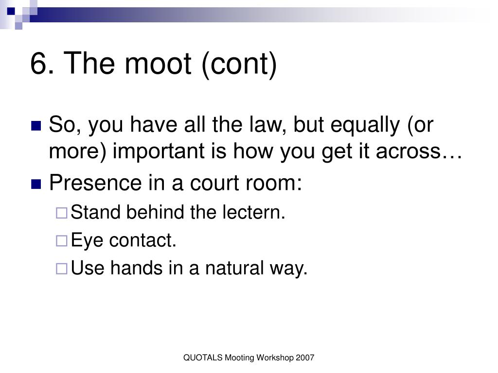 6. The moot (cont)