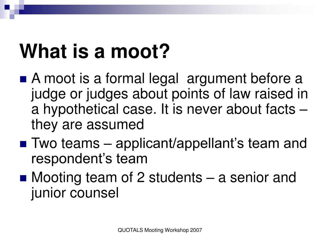 What is a moot?