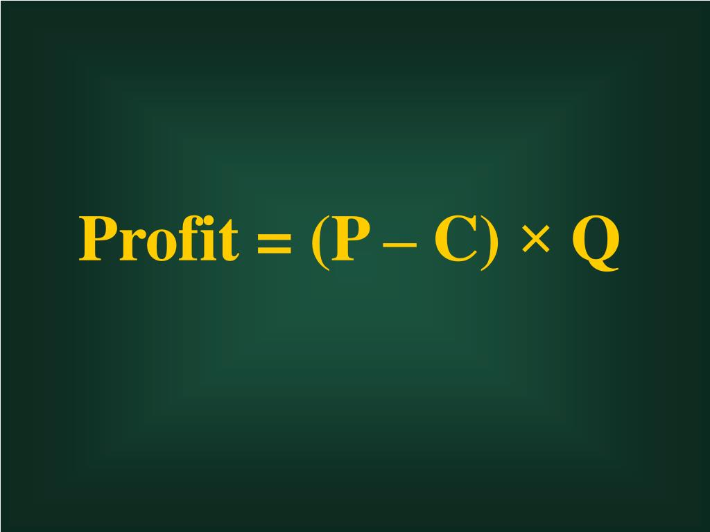 Profit = (P – C)