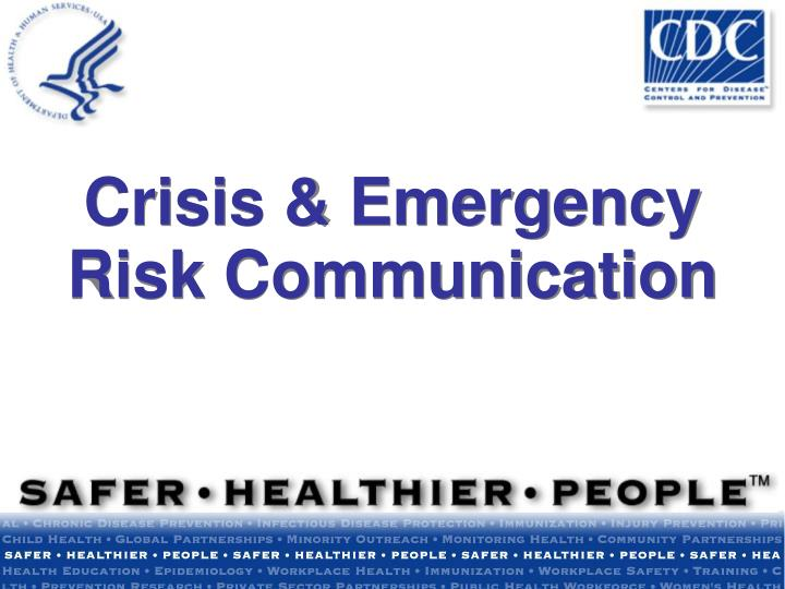 Crisis emergency risk communication