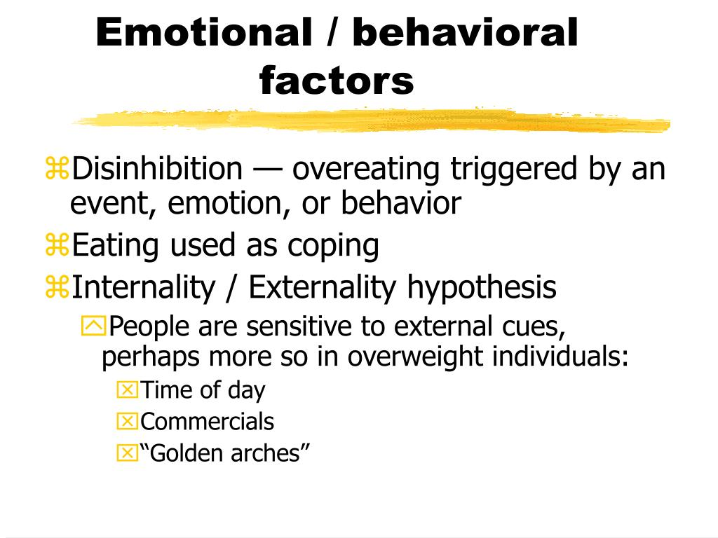Emotional / behavioral factors