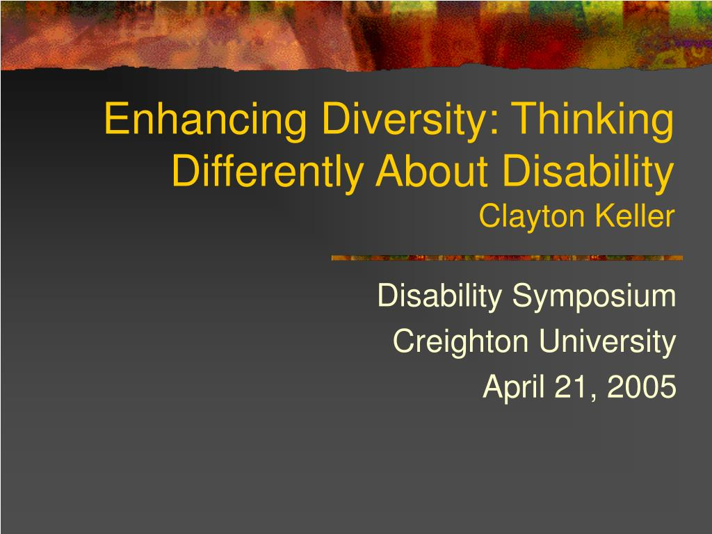 Enhancing Diversity: Thinking Differently About Disability