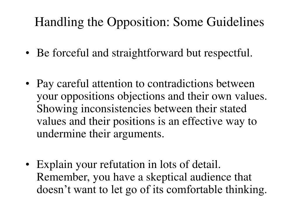 Handling the Opposition: Some Guidelines