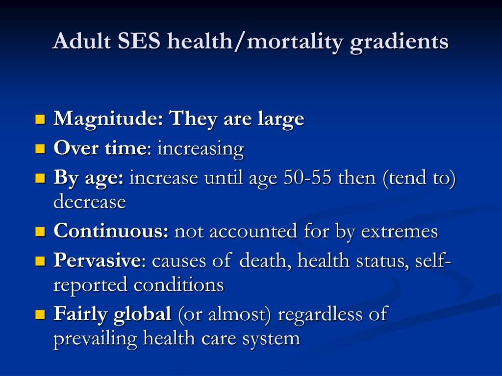 Adult SES health/mortality gradients