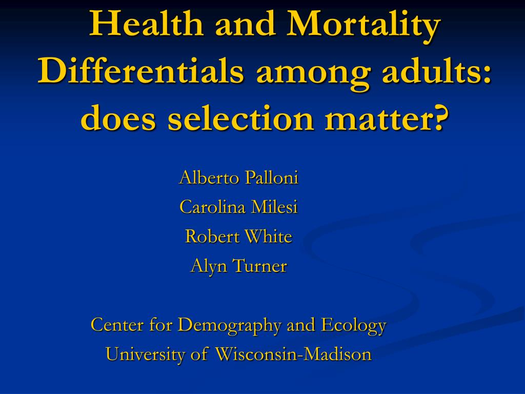Health and Mortality Differentials among adults: does selection matter?