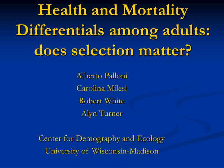 Health and mortality differentials among adults does selection matter l.jpg