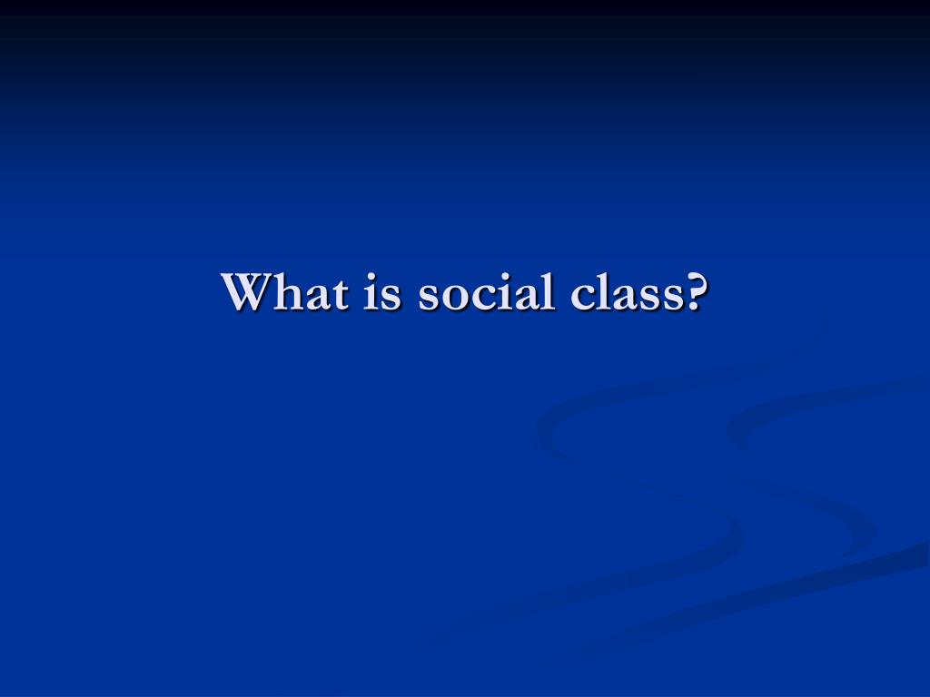 What is social class?