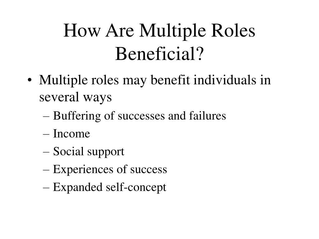 How Are Multiple Roles Beneficial?