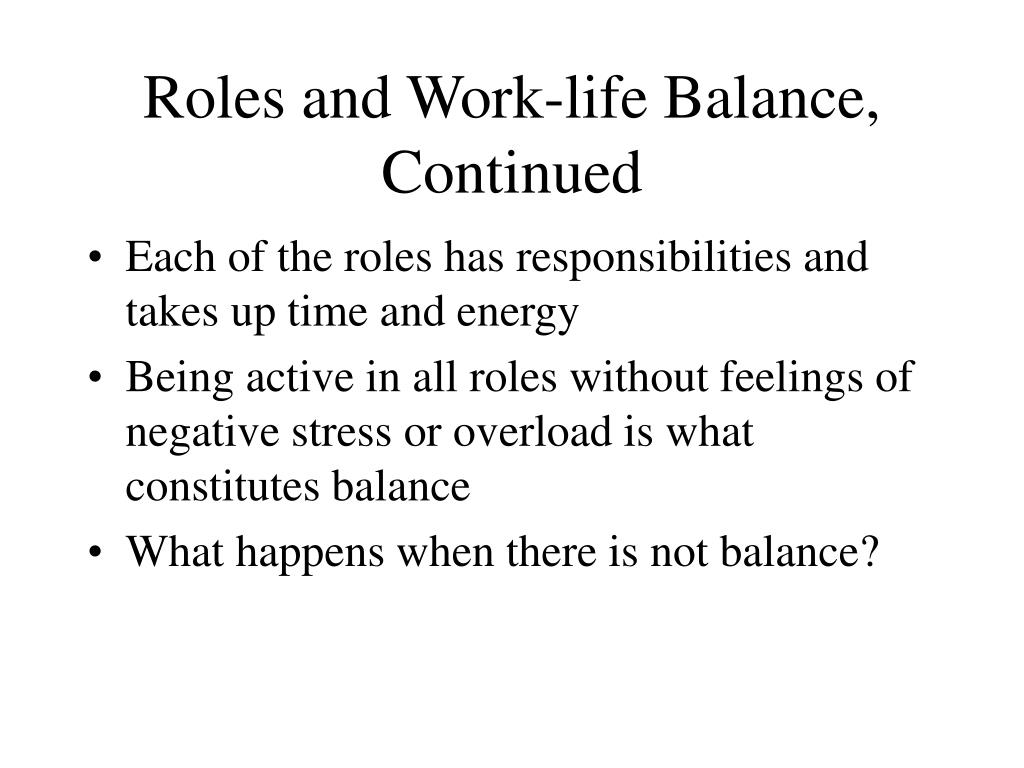 Roles and Work-life Balance, Continued